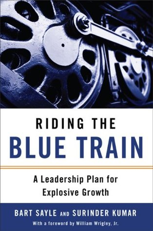 Riding the Blue Train: A Leadership Plan for Explosive Growth
