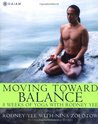 Moving Toward Balance by Rodney Yee