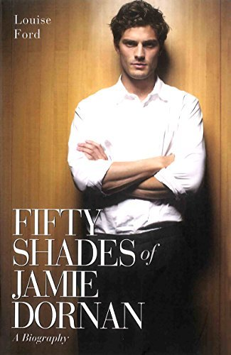 Fifty Shades of Jamie Dornan: A Biography