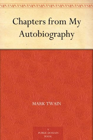Mark Twains Own Autobiography The Chapters From The North American