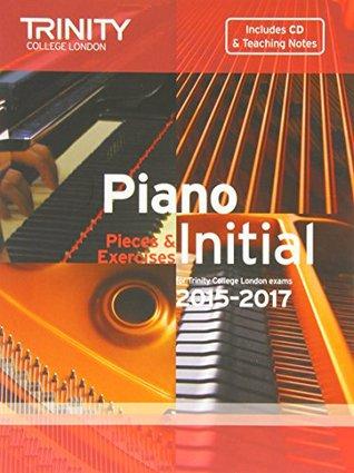 Piano Grade Initial 2015-2017: Pieces & Exercises (Piano Exam Repertoire)