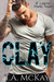 Clay - A Leaving Marks Novel