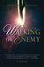 Walking With the Enemy A Testimony by C. Read