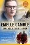 Stranger Than Fiction by Emelle Gamble