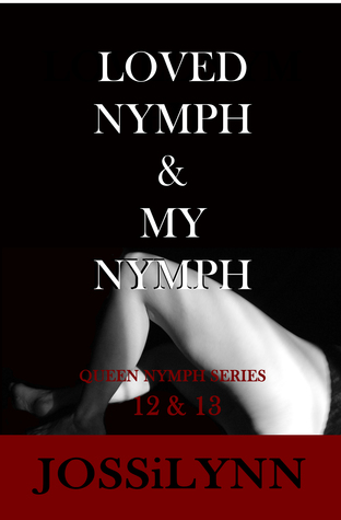 Loved Nymph My Nymph, Queen Nymph Series books 12 13