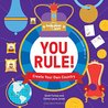 You Rule!: A Practical Guide to Creating Your Own Kingdom