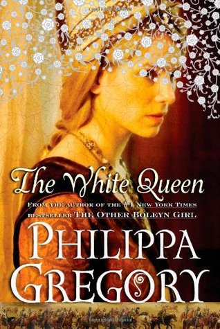 The White Queen (The Plantagenet and Tudor Novels, #2; The Cousins War #1)