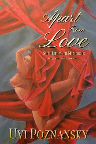 Apart From Love by Uvi Poznansky