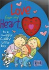 Love from My Heart to a Snuggly Cuddly Little Boy (Parent Love Letters)