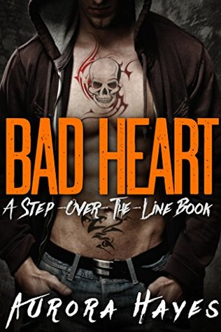 Bad Heart by Aurora Hayes