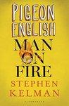 Pigeon English & Man on Fire