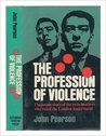 The Profession of Violence by John George Pearson