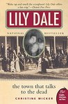 Lily Dale: The Town That Talks to the Dead