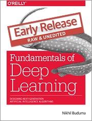 Fundamentals of Deep Learning by Nikhil Buduma