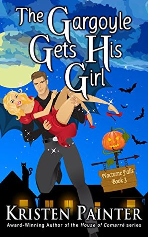 The Gargoyle Gets His Girl by Kristen Painter