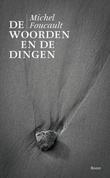 De woorden en de dingen : een archeologie van de menswetenschappen