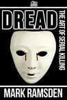 Dread - The Art of Serial Killing