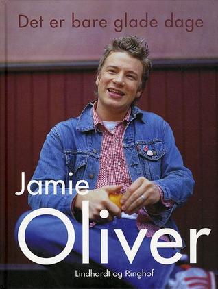 Ebook Det er bare glade dage by Jamie Oliver DOC!