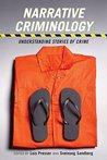 Narrative Criminology: Understanding Stories of Crime (Alternative Criminology)