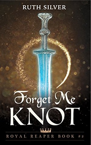 Forget Me Knot (Royal Reaper Book 2)