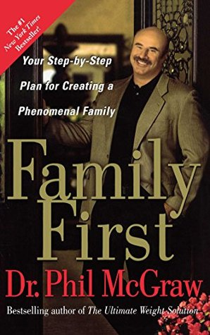 Family First by Phillip C. McGraw