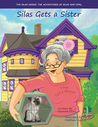 Silas Gets a Sister by Grannie Snow