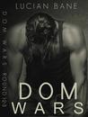 Dom Wars: Rounds 1, 2, 3 (Dom Wars, #1-3)