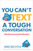You Can't Text a Tough Conv...