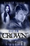 Heir to the Crown by Ember Shane