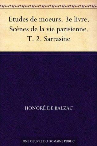 Sarrasine (Études de mœurs. 3e livre. Scènes de la vie parisienne. T. 2)
