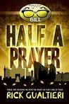 Half a Prayer by Rick Gualtieri