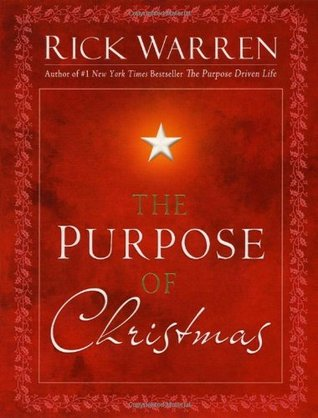 The Purpose of Christmas by Rick Warren