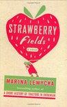 Strawberry Fields by Marina Lewycka