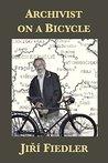 Archivist on a Bicycle: Jiří Fiedler