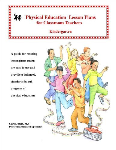 Physical Education Lesson Plans for Classroom Teachers- Kindergarten