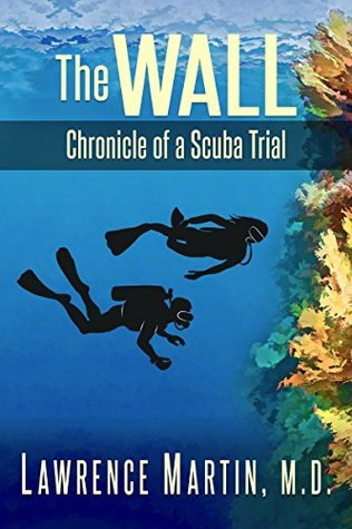 the-wall-chronicle-of-a-scuba-trial