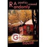 Randomly Accessed Poetics: Ghost House