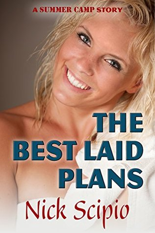 The Best Laid Plans by Nick Scipio
