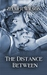 The Distance Between (Bobbie Lamont, #2)