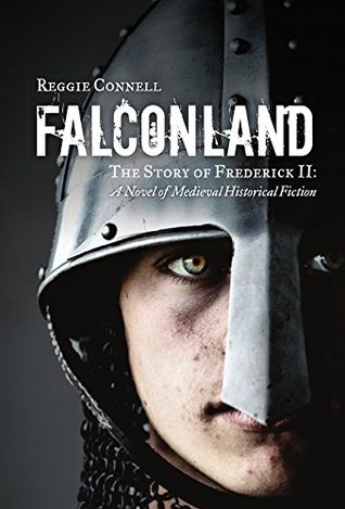Falconland: The Story of Frederick II: A Novel of Medieval Historical Fiction