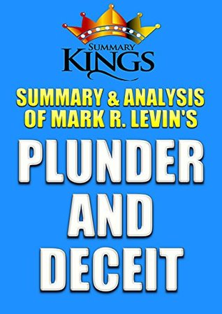 Plunder and Deceit by Mark R. Levin (Summary and Analysis): Big Government's Exploitation of Young People and the Future