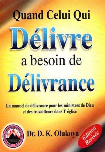 Quand Celui Qui Delivre a Besoin De Delivrance