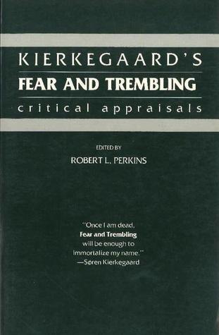 Kierkegaard's Fear & Trembling: Critical Appraisals