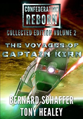 The Voyages of Captain Kirn (Confederation Reborn Collected Edition Book 2)