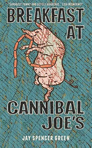Breakfast at Cannibal Joe's by Jay Spencer Green