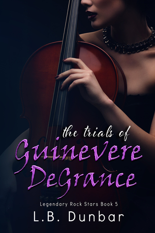 The Trials of Guinevere DeGrance by L.B. Dunbar