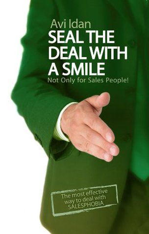 Strategic Management: Seal the Deal and Smile: Choosing Success - Creating a Winner Mentality (Art of Selling Book 4)