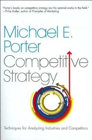 Competitive Strategy Techniques for Analyzing Industries and Competitors by Porter, Michael E. ( Author ) ON Jan-19-2004, Paperback