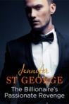 The Billionaire's Passionate Revenge by Jennifer St. George