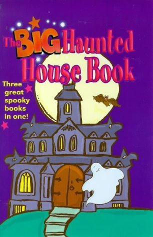The Big Haunted House Book: Spooky Movie by C.Ronan, Bumps in the Night by F.Rodgers, Scarem's House by M.Yorke (Young Hippo Big Book)